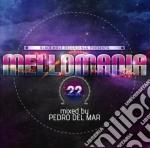 Mellomania 22 cd musicale di Pedro Del mar