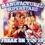 Manufactured Superstars - Freak On You Ep cd musicale di Superst Manufactured
