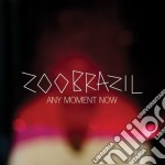 Zoo Brazil - Any Moment Now cd musicale di Brazil Zoo