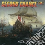 Second Chance - Tides May Turn cd musicale di Chance Second