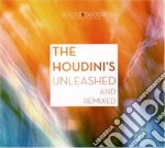 UNLEASHED AND REMIXED cd musicale di HOUDINI'S