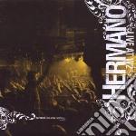 Hermano - Live At W2 cd musicale di Hermano