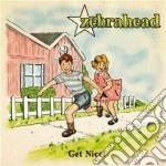 Zebrahead - Get Nice! cd musicale di Zebrahead