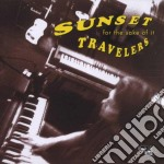 Sunset Travelers - For The Sake Of It cd musicale di SUNSET TRAVELERS