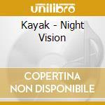 Night vision cd musicale di Kayak