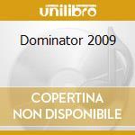 DOMINATOR 2009 cd musicale di Dominator 2009