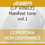 (LP VINILE) Manifest tone vol.1 lp vinile