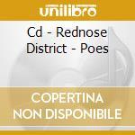 CD - REDNOSE DISTRICT - POES cd musicale di REDNOSE DISTRICT