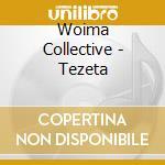 Woima Collective - Tezeta cd musicale di Collective Woima