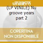 (LP VINILE) Nu groove years part 2 lp vinile di Brothers Burrell
