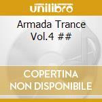 Armada Trance Vol.4 ## cd musicale