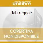Jah reggae cd musicale di Artisti Vari