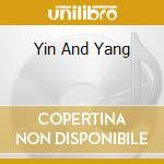 Various - Yin And Yang cd musicale di ARTISTI VARI