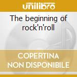 The beginning of rock'n'roll cd musicale