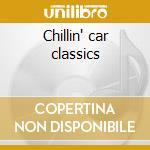 Chillin' car classics cd musicale