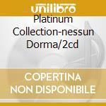 PLATINUM COLLECTION-NESSUN DORMA/2CD cd musicale di PAVAROTTI LUCIANO