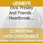 PLATINUM COLLECTION-HEARTBREAK HOTEL cd musicale di PRESLEY ELVIS & Friends