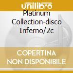 PLATINUM COLLECTION-DISCO INFERNO/2C cd musicale di ARTISTI VARI