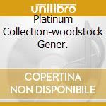 PLATINUM COLLECTION-WOODSTOCK GENER. cd musicale di ARTISTI VARI