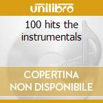 100 hits the instrumentals cd musicale