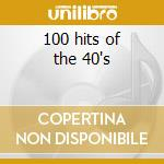 100 hits of the 40's cd musicale