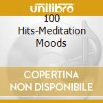 Various - 100 Hits-Meditation Moods cd musicale