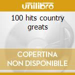 100 hits country greats cd musicale