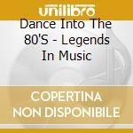 Dance into the 80's cd musicale di Artisti Vari