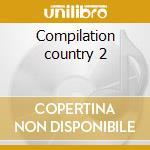 Compilation country 2 cd musicale di Artisti Vari