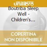 BOUTRIBA SLEEP WELL - CHILDREN'S MASSAGE  cd musicale di ARTISTI VARI
