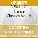 A STATE OF TRANCE CLASSICS VOL. 4         cd musicale di Artisti Vari