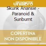 Skunk Anansie - Paranoid & Sunburnt cd musicale di Anansie Skunk