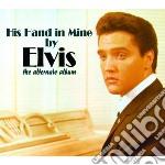 His hand in mine (the alternate album) cd musicale di Elvis Presley
