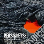 Persistence - In Blood And Heart cd musicale di Persistence