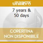 7 years & 50 days cd musicale