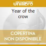 Year of the crow cd musicale di Stone the crows