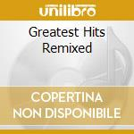 GREATEST HITS REMIXED cd musicale di BAD BOYS BLUE