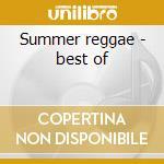 Summer reggae - best of cd musicale di Artisti Vari