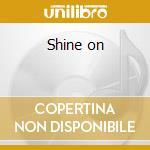 Shine on cd musicale