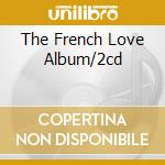 THE FRENCH LOVE ALBUM/2CD cd musicale di DION CELINE
