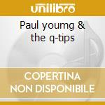 Paul youmg & the q-tips cd musicale di Paul Young