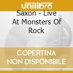 LIVE AT MONSTERS OF ROCK cd musicale di SAXON