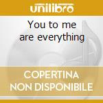 You to me are everything cd musicale