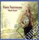 Hans Theessink - Slow Train cd musicale di THEESSINK HANS