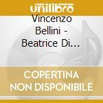 Beatrice di tenda cd musicale di Vincenzo Bellini