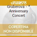 The anniversary concert (edita gruberova cd musicale di Miscellanee