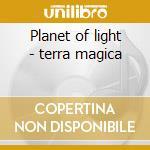 Planet of light - terra magica cd musicale