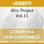 AFRO PROJECT VOL.11 cd musicale di DJ YANO