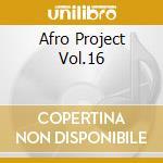 AFRO PROJECT VOL.16 cd musicale di DJ YANO