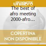 The best of afro meeting 2000-afro festival 2000 cd musicale di Dj Yano